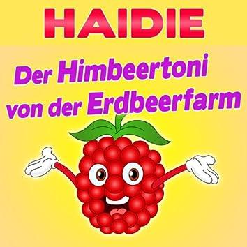Der Himbeertoni von der Erdbeerfarm
