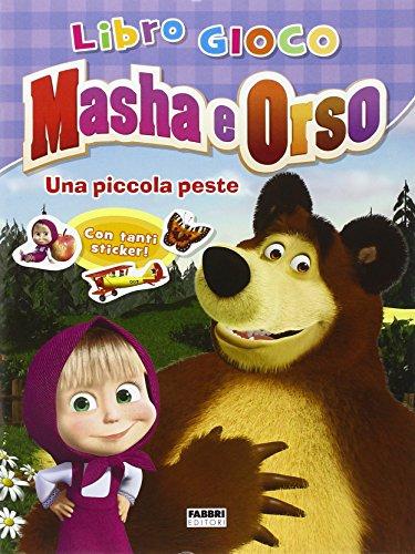 Una piccola peste. Masha e Orso. Libro gioco. Con adesivi. Ediz. illustrata