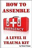 How to Assemble a Level II Trauma Kit