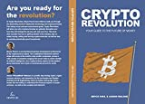 Crypto Revolution: YOUR GUIDE TO THE FUTURE OF MONEY