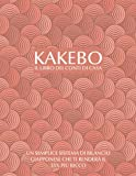 Kakebo il libro dei conti di casa: un semplice sistema di bilancio giapponese che ti renderà il 35% più ricco - L'arte giapponese del risparmio - Kakebo il libro