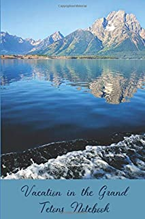 Vacation in the Grand Tetons Notebook: 6