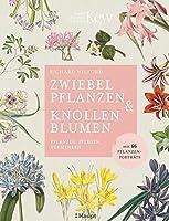 Zwiebelpflanzen & Knollenblumen: pflanzen, pflegen, vermehren - mit 66 Pflanzenportrts