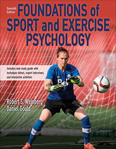 Compare Textbook Prices for Foundations of Sport and Exercise Psychology  With Web Study Guide-Paper Seventh Edition ISBN 9781492572350 by Weinberg, Robert S.,Gould, Daniel