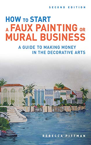 Compare Textbook Prices for How to Start a Faux Painting or Mural Business Second Edition Edition ISBN 9781581157444 by Pittman, Rebecca F.
