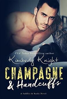 Champagne & Handcuffs: A Second Chance Suspense Romance (Saddles & Racks Book 3) by [Kimberly Knight, Jennifer Roberts-Hall]
