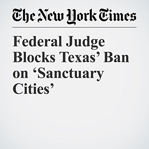 Federal Judge Blocks Texas' Ban on 'Sanctuary Cities' copertina