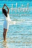 Hotel Madre Maria (English Edition)