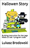 Hallowen Story: Building instruction for the Lego Wedo 2.0 set + program code (English Edition)