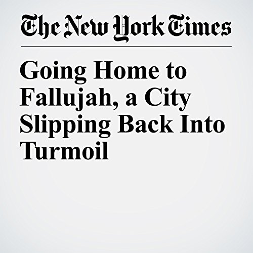 Going Home to Fallujah, a City Slipping Back Into Turmoil audiobook cover art