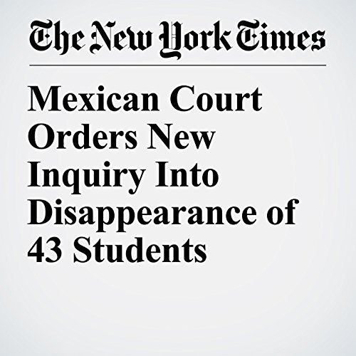 Mexican Court Orders New Inquiry Into Disappearance of 43 Students copertina