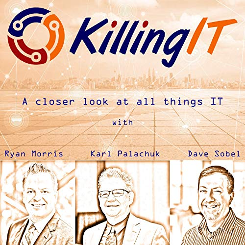 The Killing IT Podcast Podcast By Karl W. Palachuk cover art