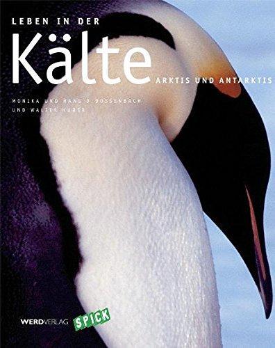 Leben in der Kälte: Arktis und Antarktis. Anlässlich des Internationalen Polarjahres 2007/2008