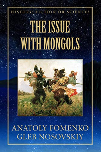 The Issue with Mongols (History Fiction or Science?)