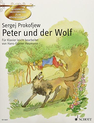 Peter und der Wolf: Eine musikalische Erzählung für Kinder leicht bearbeitet. op. 67. Klavier. (Klassische Meisterwerke zum Kennenlernen)