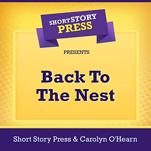 Short Story Press Presents Back to the Nest Titelbild