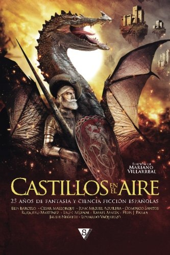 Download Castillos en el aire: 25 años de fantasía y ciencia ficción españolas 8416637091
