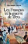 Les Français et la guerre de 1870 par Lecaillon