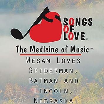 Wesam Loves Spiderman, Batman and Lincoln, Nebraska