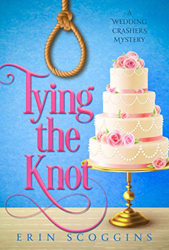 Tying the Knot (A Wedding Crashers Mystery Book 2) by [Erin Scoggins]