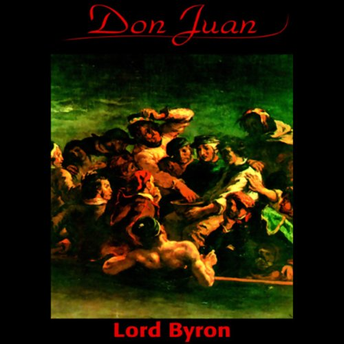 Don Juan                   By:                                                                                                                                 Lord Byron                               Narrated by:                                                                                                                                 Frederick Davidson                      Length: 15 hrs     4 ratings     Overall 3.0