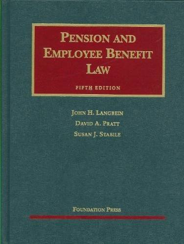 Compare Textbook Prices for Pension and Employee Benefit Law University Casebook Series 5 Edition ISBN 9781599416267 by Langbein, John,Pratt, David,Stabile, Susan