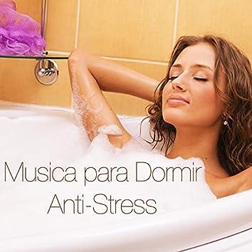 Musica para Dormir Anti-Stress - Música Calmante para Combatir el Insomnio y la Ansiedad