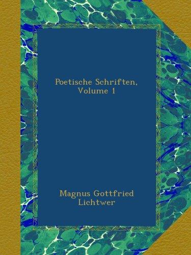 Poetische Schriften, Volume 1