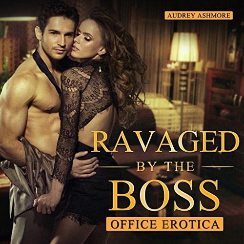 Office Erotica: Ravaged by the Boss audiobook cover art