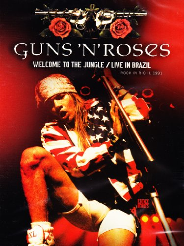 Guns 'N' Roses - Welcome to the Jungle/Live in Brazil - Rock in Rio 1991