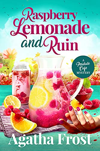Raspberry Lemonade and Ruin: A cozy murder mystery full of twists (Peridale Cafe Cozy Mystery Book 23) by [Agatha Frost]