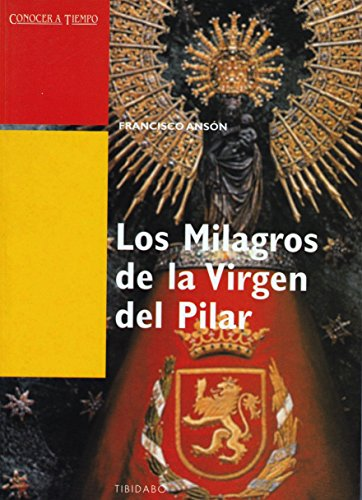 Los Milagros De La Virgen Del Pilar Spanish Edition Ebook Ansón Francisco Kindle Store