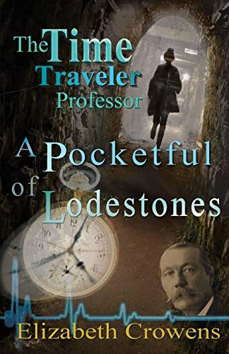 The Time Traveler Professor, Book Two: A Pocketful of Lodestones