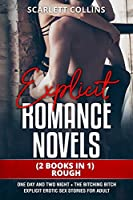 Explicit Romance Novels: (2 Books in 1) ROUGH: One Day and Two Night + The Bitching Bitch. Explicit Erotic Sex Stories for Adult