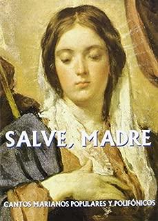 Salve madre: cantos marianos populares y polifónicos