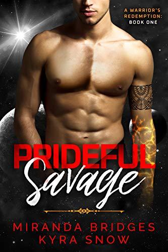 Prideful Savage: An Alien Breeder Romance (A Warrior's Redemption Book 1)