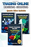 Trading Online: Forex Trading Online - manuale completo per principianti: Da Zero a Trader + Trading Automatico + 10 strategie operative