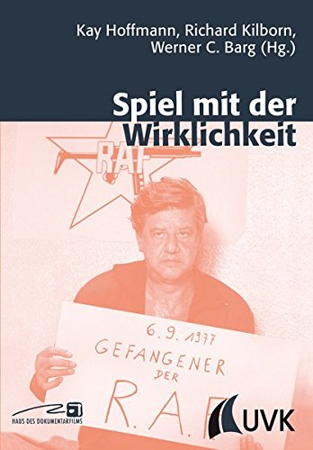 Spiel mit der Wirklichkeit: Zur Entwicklung doku-fiktionaler Formate in Film und Fernsehen (Close up / Schriften aus dem Haus des Dokumentarfilms Stuttgart)