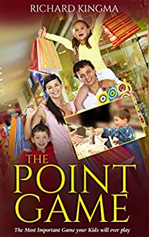 The Point Game: The Most Important Game your Kids will ever play by [Richard Kingma]