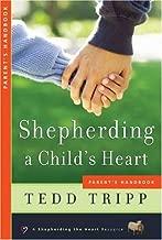 Shepherding a Child's Heart: Parent's Handbook