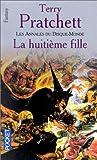Les Annales du Disque-Monde, Tome 3 - La Huitième fille - Pocket - 07/12/2000