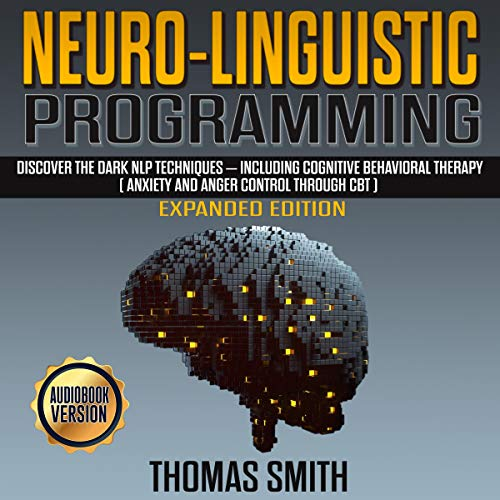 Neuro-Linguistic Programming: Expanded Edition cover art
