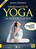 L'insegnante di yoga. Le tecniche e le basi (Vol. 1)
