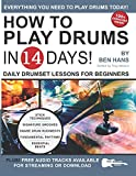 How to Play Drums in 14 Days: Daily Drumset Lessons for Beginners