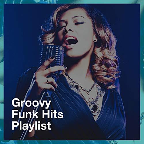 Groovy Funk Hits Playlist