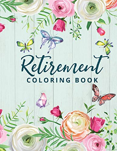 Retirement Coloring Book: Happy Retirement Gift for Women with Fun and Relaxing...