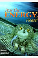 Pass the Energy, Please!: Learn the Basics of the Food Chain and the Transfer of Energy with an Upbeat Rhyming Story Paperback