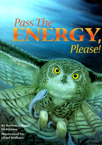 Pass the Energy, Please!: Learn the Basics of the Food Chain and the Transfer of Energy with an Upbeat Rhyming Story