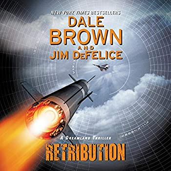 Dale Brown s Dreamland  Retribution  Dreamland Thrillers Book 9