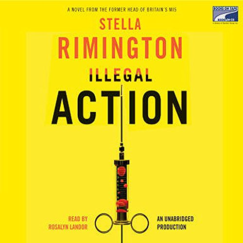 Illegal Action Audiobook By Stella Rimington cover art